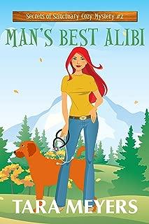 Man's Best Alibi (Secrets of Sanctuary Cozy Mysteries Book 2)