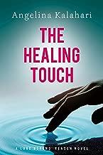 The Healing Touch (A Love Beyond Reason Novel)
