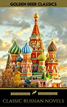 8 Classic Russian Novels You Should Read [Newly Updated] (Golden Deer Classics): Crime And Punishment, War And Peace, Dead Souls, Anna Karenina...