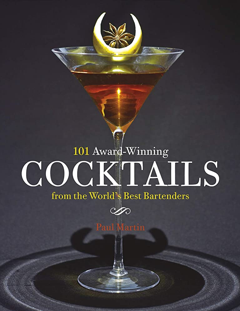 ペース縁同化する101 Award-Winning Cocktails from the World's Best Bartenders (English Edition)