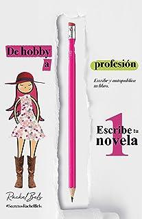 1 Escribe tu novela (De hobby a profesión)
