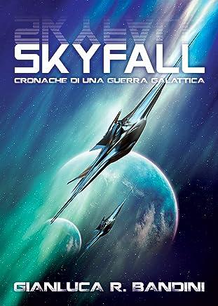 Skyfall (Cronache di una Guerra Galattica Vol. 1)