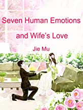 Seven Human Emotions and Wife's Love: Volume 1