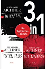 Die Totenfrau-Trilogie (3in1-Bundle): Totenfrau / Totenhaus / Totenrausch: Romane (German Edition) Kindle Edition