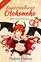Supernatural Otokonoko: Short Story Collection (Girly Boy Collection Book 5)