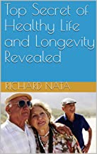 Top Secret of Healthy Life and Longevity Revealed (Christianity Series Book 1)