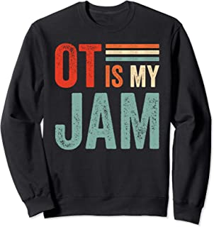 Funny OT is My Jam T -Shirt Occupational Therapy Sweatshirt