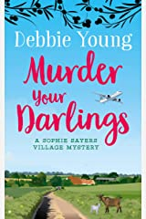 Murder Your Darlings (Sophie Sayers Village Mysteries Book 6) Kindle Edition