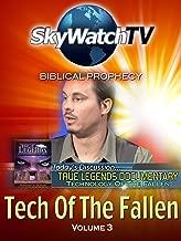 Skywatch TV: Biblical Prophecy - Tech of the Fallen Part 3