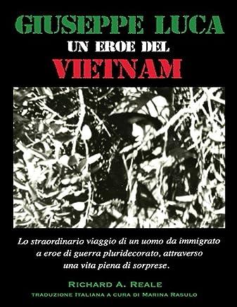 Giuseppe Luca, un Eroe del Vietnam
