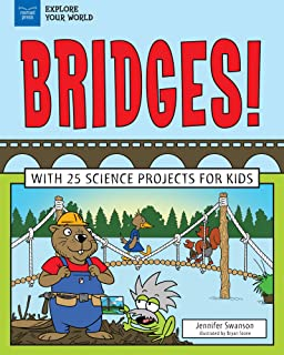 Bridges!: With 25 Science Projects for Kids