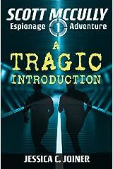 A Tragic Introduction (A Scott McCully Espionage Adventure Book 1) Kindle Edition