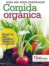 Comida orgánica: Guía del buen comprador (Spanish Edition)