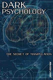 Dark Psychologythe Secret of Manipulation: Learn the Art of Reading People. Mind Control and Try to Influence People with ...