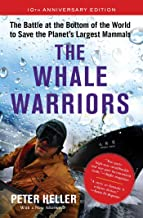 The Whale Warriors: The Battle at the Bottom of the World to Save the Planet's Largest Mammals