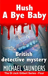 Hush A Bye Baby British detective mystery: Sixties crime fiction (Detective Inspector Jack Gilbert Book 4)