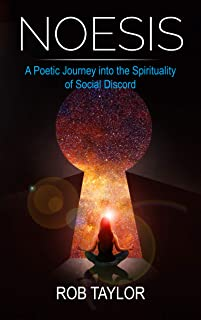 Noesis: A Poetic Journey into the Spirituality of Social Discord (English Edition)
