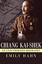 Chiang Kai-Shek: An Unauthorized Biography