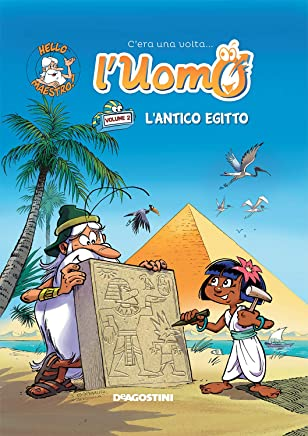 Lantico Egitto (Cera una volta luomo...)