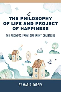 The Philosophy of Life and Project of Happiness: The Prompts from Different Countries