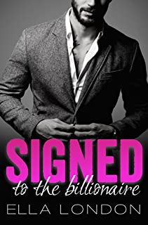 Signed To The Billionaire (The Billionaire's Offer, Book 1)