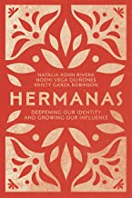 Hermanas: Deepening Our Identity and Growing Our Influence