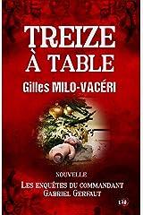 13 à table: Les enquêtes du commandant Gabriel Gerfaut - nouvelle Format Kindle