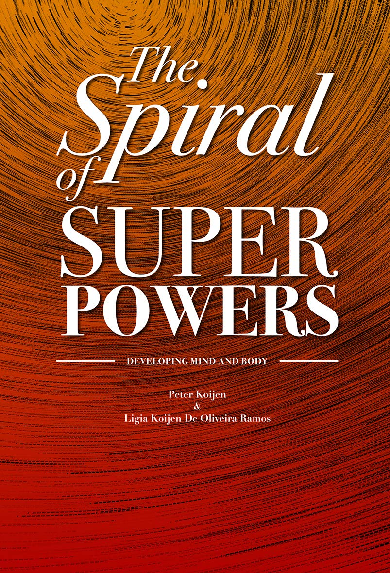 The Spiral of Superpowers: Developing Mind and Body (in2motivation Book 20201020)