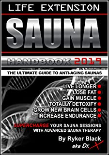 Life Extension Sauna Handbook: The Ultimate Guide To Anti-Ag
