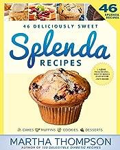 Splenda Recipes Cookbook: Deliciously Sweet No-Sugar, Low-Sugar, Sugar-Free and Diabetic Recipes Using Splenda: Splenda Cookbook