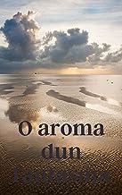 O aroma dun fantasma (Galician Edition)