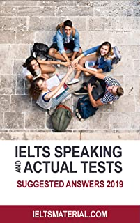 IELTS Speaking Actual Tests & Suggested Answers 2019 (English Edition)