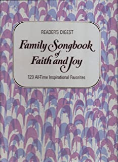 Reader's Digest Family Songbook of Faith and Joy: 129 All-Time Inspirational Favorites