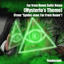 Far From Home Suite Home (Mysterio's Theme) [From