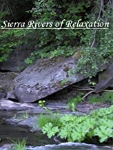 Sierra Rivers of Relaxation