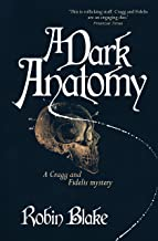 A Dark Anatomy (Cragg & Fidelis Historical Crime Series Book 1)