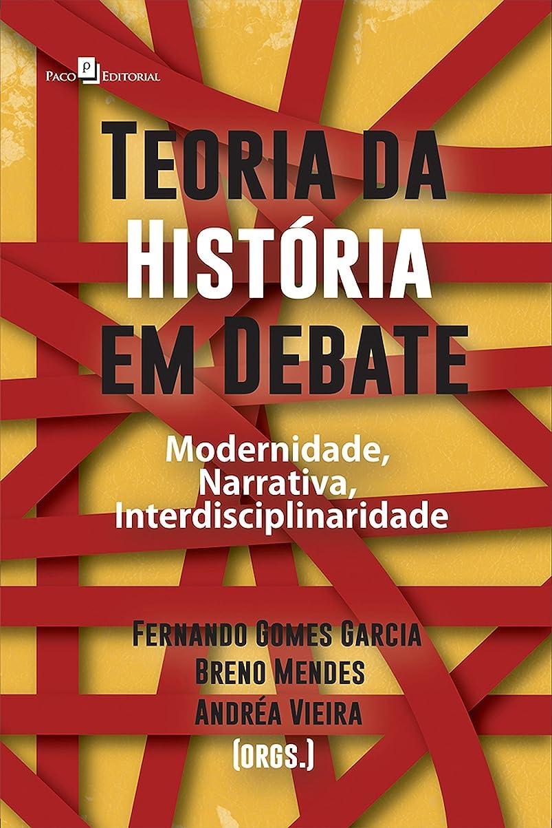 多数のカラス居心地の良いTeoria da História em debate: Modernidade, narrativa, interdisciplinaridade (Portuguese Edition)
