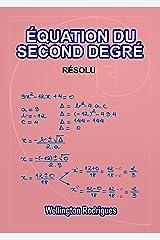ÉQUATION DU SECOND DEGRÉ: RÉSOLU (Mathématiques t. 3) (French Edition) eBook Kindle