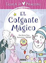 El colgante mágico (Escuela de princesas)