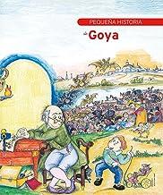 Pequeña historia de Goya (Pequeñas historias) (Spanish Edition)