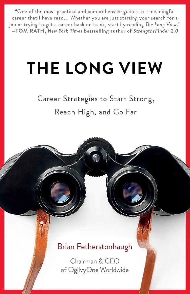 額容量優越The Long View: Career Strategies to Start Strong, Reach High, and Go Far (English Edition)