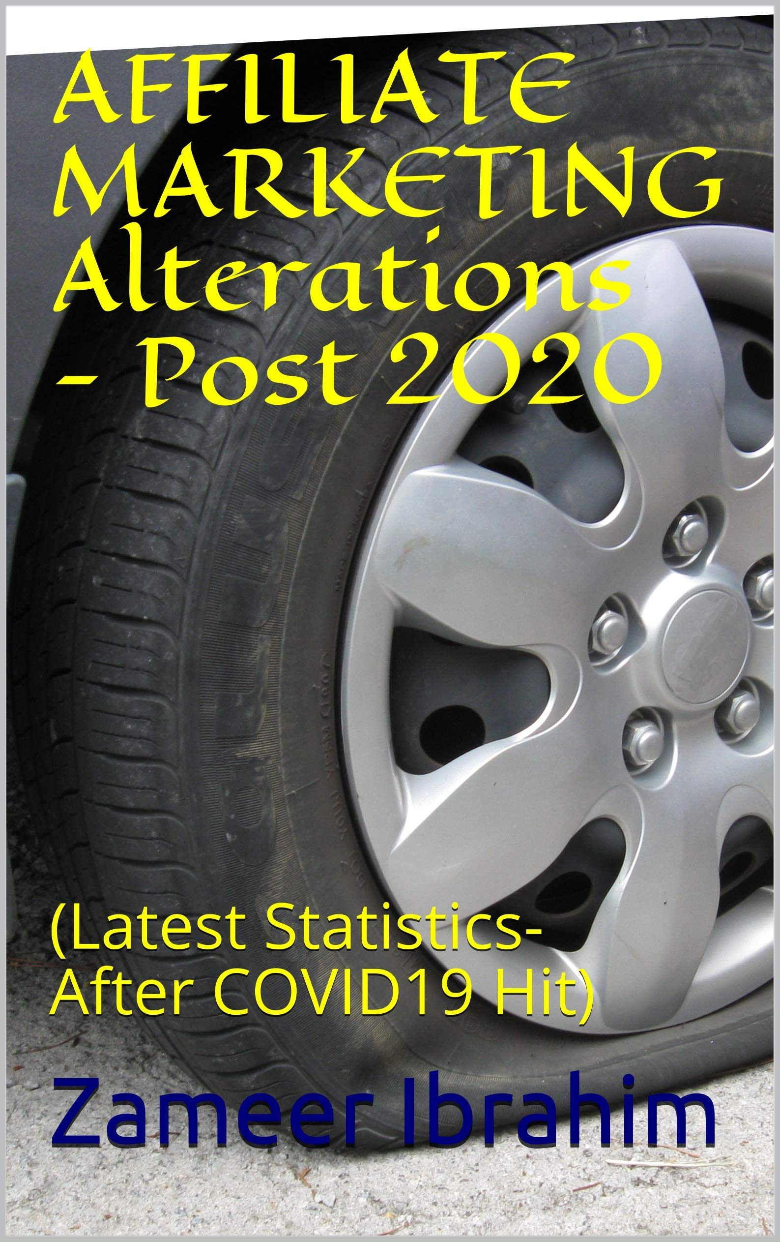 AFFILIATE MARKETING ALTERATIONS - POST 2020: (Latest Statistics-After COVID19 Hit )