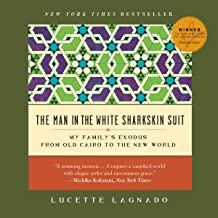 The Man in the White Sharkskin Suit: My Family's Exodus from Old Cairo to the New World - Library Edition