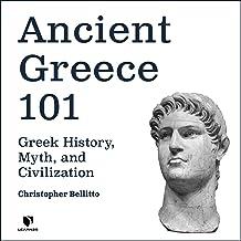 Ancient Greece 101: Greek History, Myth, and Civilization