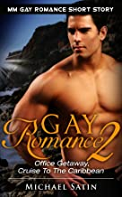 Gay Romance 2: Office Getaway, Cruise To The Caribbean (MM Gay Romance Short Story, Gay First Time, Omega, Alpha Male)