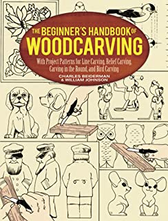 The Beginner`s Handbook of Woodcarving: With Project Patterns for Line Carving, Relief Carving, Carving in the Round, and Bird Carving (Dover Woodworking)