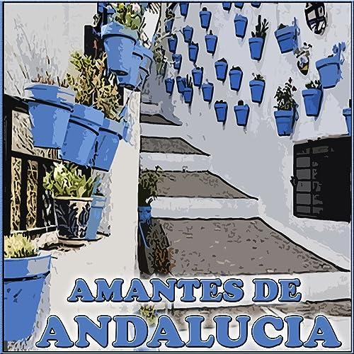 Amantes de Andalucía de Amantes de Andalucía en Amazon Music ...