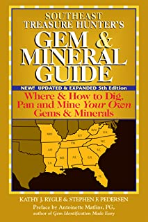 Southeast Treasure Hunter's Gem & Mineral Guide (5th Edition): Where & How to Dig, Pan and Mine Your Own Gems & Minerals