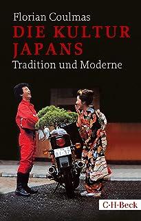 Die Kultur Japans: Tradition und Moderne (Beck Paperback 163