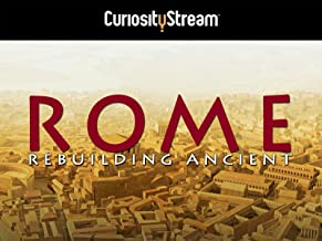 Rebuilding Ancient Rome - Season 1